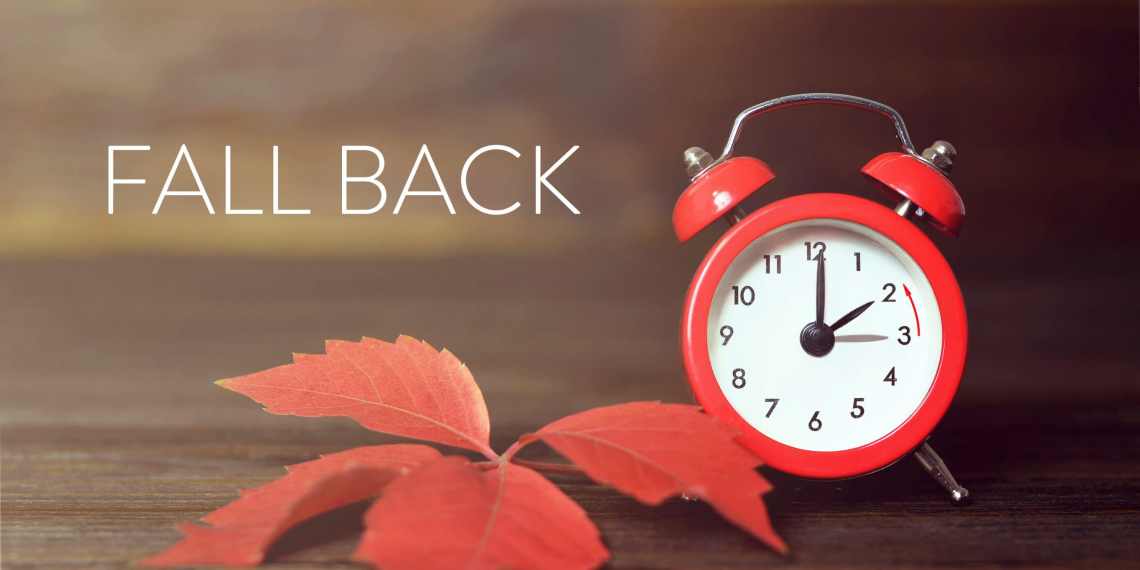 Fall back. Daylight saving time.